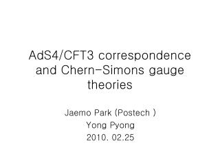 AdS4/CFT3 correspondence and Chern-Simons gauge theories