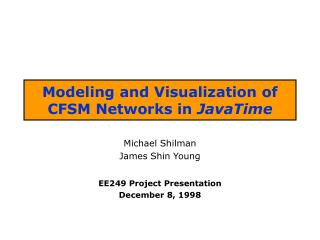 Modeling and Visualization of CFSM Networks in  JavaTime