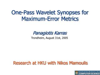 One-Pass Wavelet Synopses for Maximum-Error Metrics