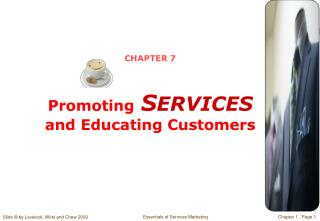 CHAPTER 7 Promoting S ERVICES  and Educating Customers