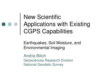 New Scientific Applications with Existing CGPS Capabilities
