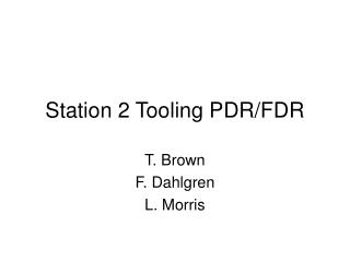 Station 2 Tooling PDR/FDR