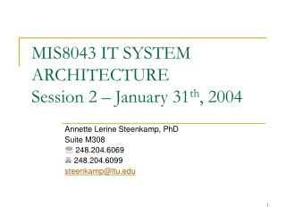 MIS8043 IT SYSTEM ARCHITECTURE Session 2 – January 31 th , 2004