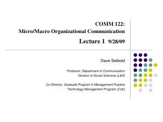 COMM 122: Micro/Macro Organizational Communication  Lecture 1   9/28/09