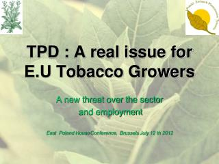 TPD : A real issue for  E.U Tobacco  Growers