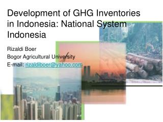 Development of GHG Inventories in Indonesia: National System Indonesia