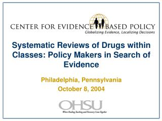 Systematic Reviews of Drugs within Classes: Policy Makers in Search of Evidence