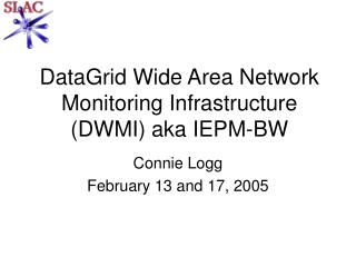 DataGrid Wide Area Network Monitoring Infrastructure (DWMI) aka IEPM-BW
