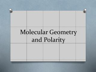 Molecular Geometry and Polarity