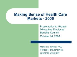 Making Sense of Health Care Markets - 2006