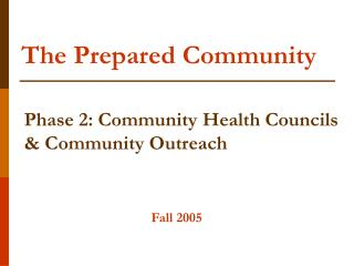 Phase 2: Community Health Councils & Community Outreach