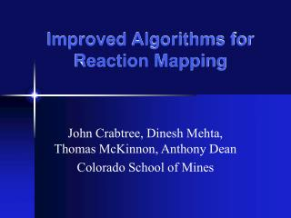 Improved Algorithms for Reaction Mapping