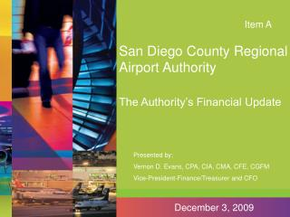 San Diego County Regional Airport Authority The Authority's Financial Update
