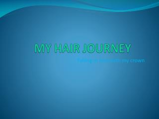 MY HAIR JOURNEY