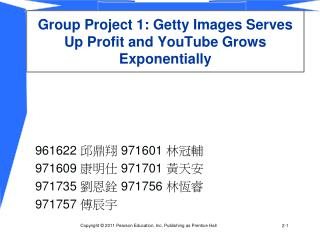 Group Project 1: Getty Images Serves Up Profit and YouTube Grows Exponentially
