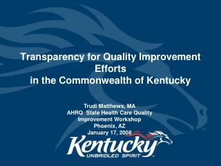 Transparency for Quality Improvement Efforts in the Commonwealth of Kentucky