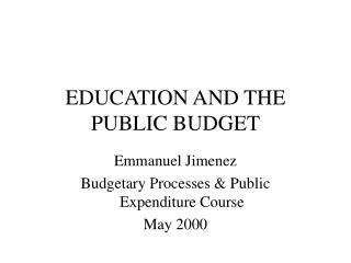 EDUCATION AND THE PUBLIC BUDGET