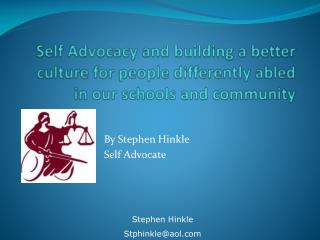 By Stephen Hinkle Self Advocate