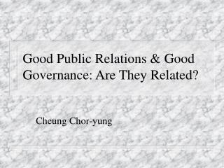 Good Public Relations & Good Governance: Are They Related?