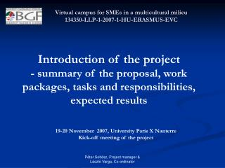 19- 20 November  2007, University Paris X Nanterre Kick - off meeting of the project
