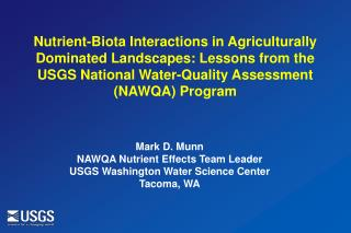 Mark D. Munn NAWQA Nutrient Effects Team Leader USGS Washington Water Science Center Tacoma, WA
