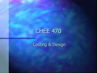 CHEE 470