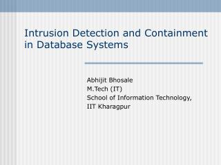 Intrusion Detection and Containment in Database Systems