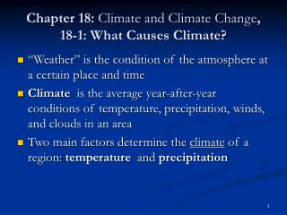 Chapter 18:  Climate and Climate Change , 18-1: What Causes Climate?
