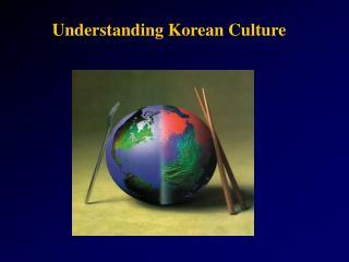 Understanding Korean Culture