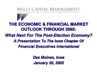 THE ECONOMIC & FINANCIAL MARKET OUTLOOK THROUGH 2005:  What Next For The Post-Election Economy?