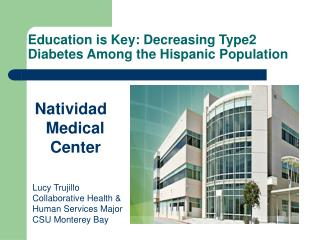 Education is Key: Decreasing Type2 Diabetes Among the Hispanic Population