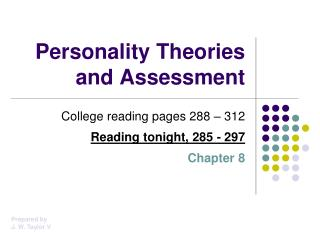 personality assessment and theories essay Short essay on personality in daily life the term personality is very freely used by people with different meanings some people refer to the physical appearance like height, weight, colour, body built, dress, voice, etc some other people refer to intellectual qualities like intelligence, activeness, way of.