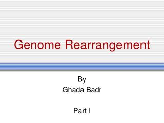 Genome Rearrangement