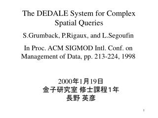 The DEDALE System for Complex Spatial Queries