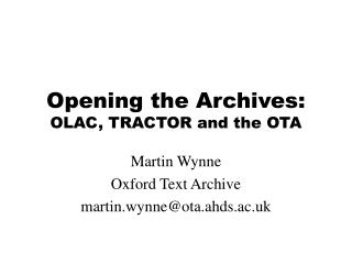 Opening the Archives: OLAC, TRACTOR and the OTA