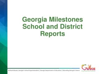 Georgia Milestones School and District Reports