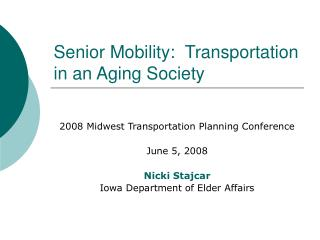 Senior Mobility:  Transportation in an Aging Society