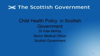 Child Health Policy  in Scottish Government