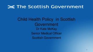Child Health Policy in Scottish Government