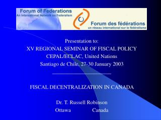 Presentation to: XV REGIONAL SEMINAR OF FISCAL POLICY CEPAL/ECLAC, United Nations