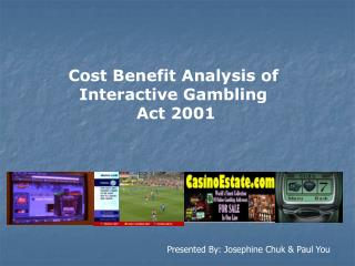 Cost Benefit Analysis of  Interactive Gambling  Act 2001