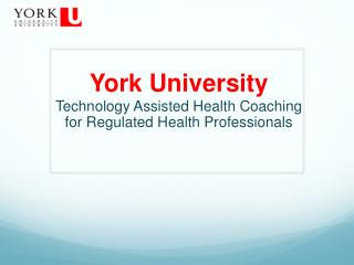 York University Technology Assisted Health Coaching for Regulated Health Professionals