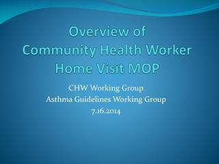 Overview of  Community Health Worker Home Visit MOP