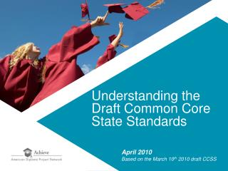 Understanding the Draft Common Core State Standards