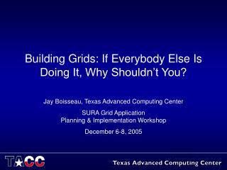 Building Grids: If Everybody Else Is Doing It, Why Shouldn't You?