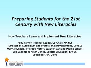 Preparing Students for the 21st Century with New Literacies