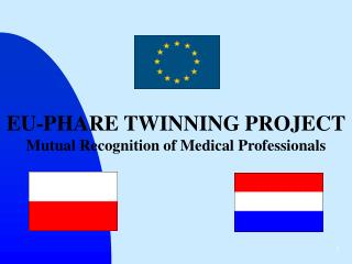 EU-PHARE TWINNING PROJECT Mutual Recognition of Medical Professionals