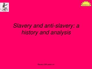 Slavery and anti-slavery: a history and analysis