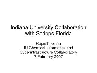 Indiana University Collaboration with Scripps Florida