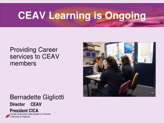 CEAV Learning is Ongoing